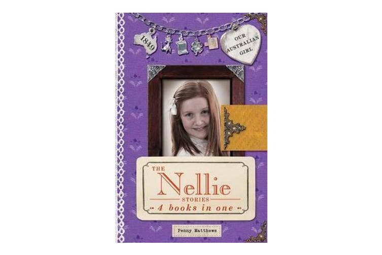 Our Australian Girl - The Nellie Stories