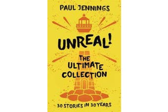 Unreal! The Ultimate Collection - 30 Stories In 30 Years