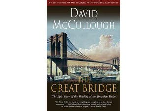 Great Bridge - The Epic Story of the Building of the Brooklyn Bridge