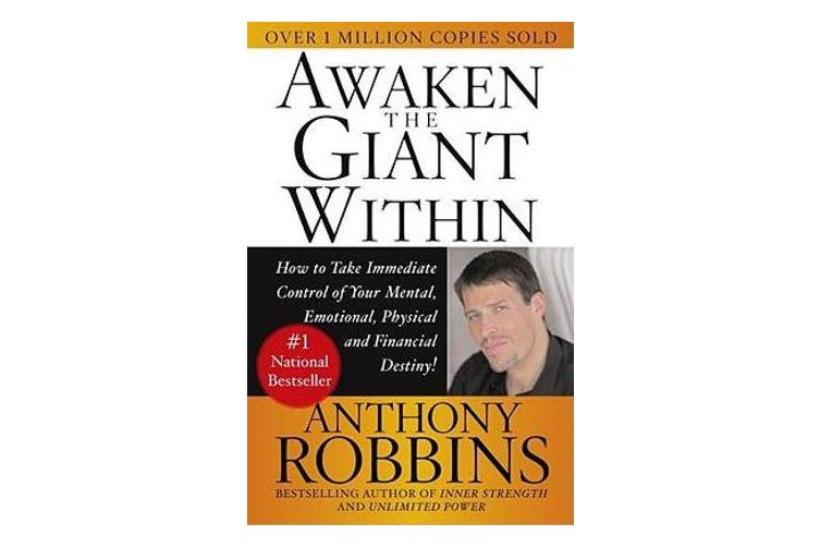 Awaken the Giant within - How to Take Immediate Control of Your Mental, Physical and Emotional Self