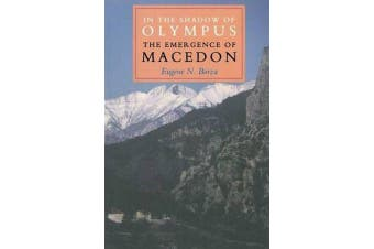 In the Shadow of Olympus - The Emergence of Macedon