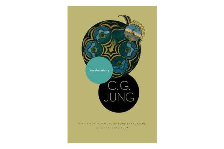 Synchronicity - An Acausal Connecting Principle. (From Vol. 8. of the Collected Works of C. G. Jung)