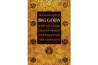 Big Gods - How Religion Transformed Cooperation and Conflict