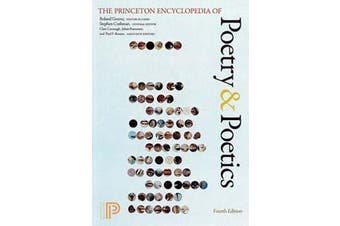 The Princeton Encyclopedia of Poetry and Poetics - Fourth Edition