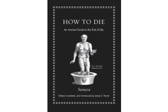 How to Die - An Ancient Guide to the End of Life