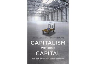 Capitalism without Capital - The Rise of the Intangible Economy