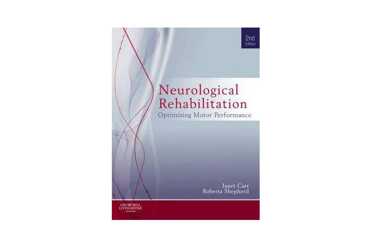 Neurological Rehabilitation - Optimizing motor performance