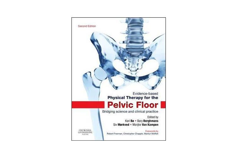 Evidence-Based Physical Therapy for the Pelvic Floor - Bridging Science and Clinical Practice