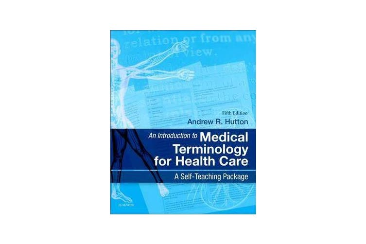 An Introduction to Medical Terminology for Health Care - A Self-Teaching Package