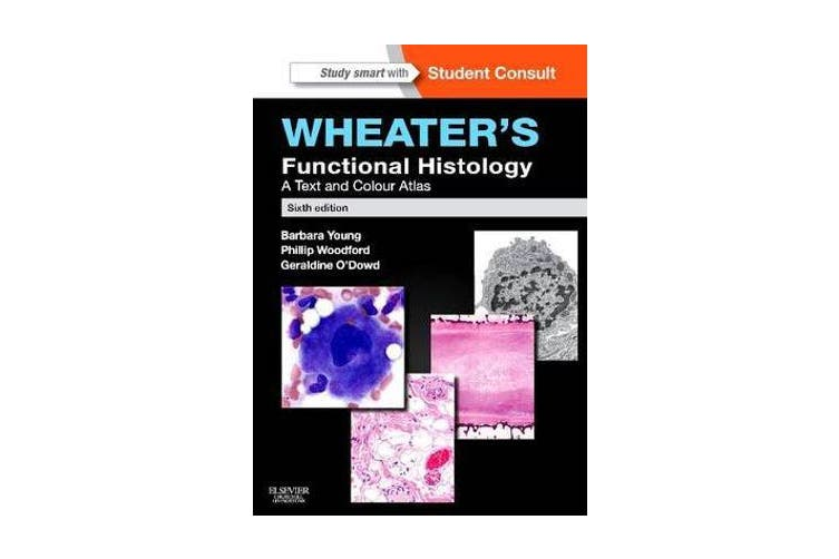 Wheater's Functional Histology - A Text and Colour Atlas