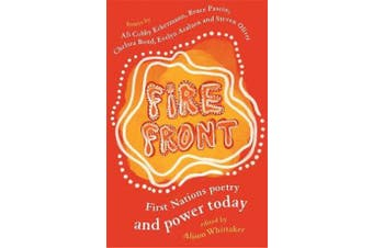 Fire Front - First Nations poetry and power today