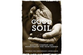 Good Soil - Manure, Compost and Nourishment for your Garden