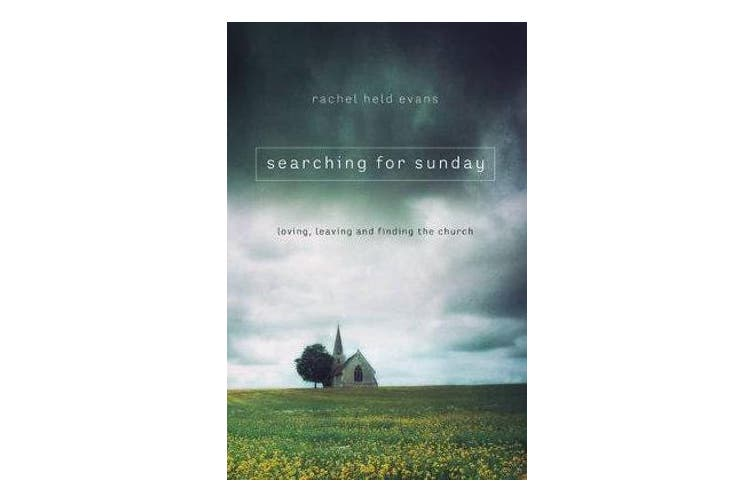Searching for Sunday - Loving, Leaving, and Finding the Church