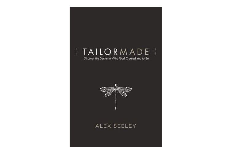 Tailor Made - Discover the Secret to Who God Created You to Be
