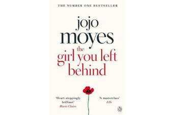 The Girl You Left Behind - The number one bestselling romance from the author of Me Before You