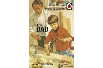 How it Works - The Dad
