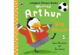 Worried Arthur - Big Match