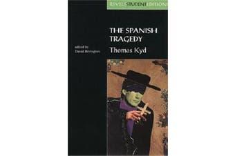 The Spanish Tragedy (Revels Student Edition) - Thomas Kyd
