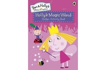 Ben and Holly's Little Kingdom - Holly's Magic Wand Sticker Activity Book