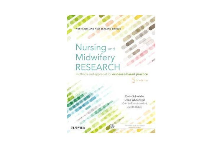 Nursing and Midwifery Research - Methods and Appraisal for Evidence Based Practice