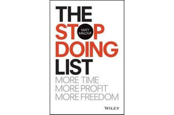 The Stop Doing List - More Time, More Profit, More Freedom