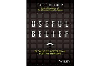 Useful Belief - Because it's Better than Positive Thinking