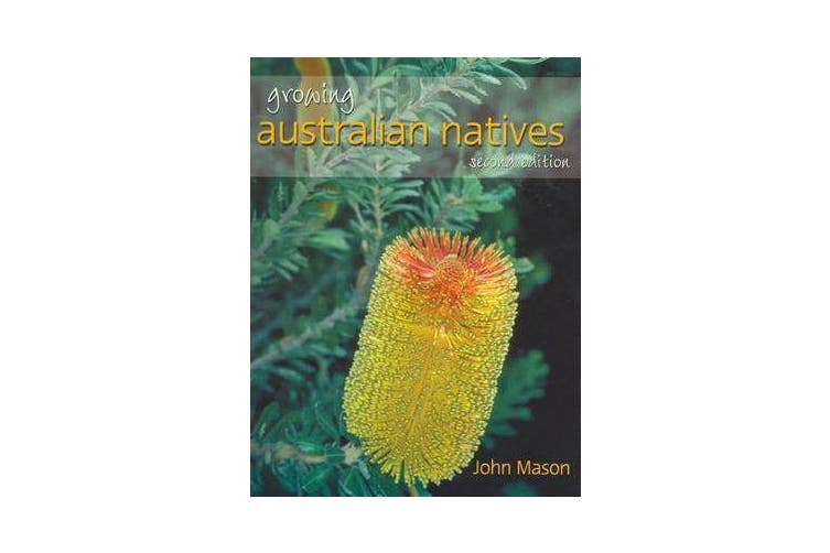 Growing Australian Natives - Second Edition