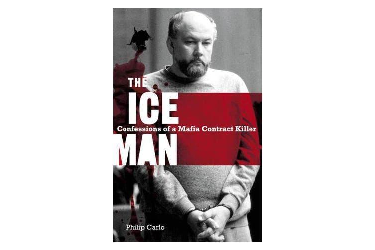 The Iceman - Confessions Of A Mafia Contract Killer
