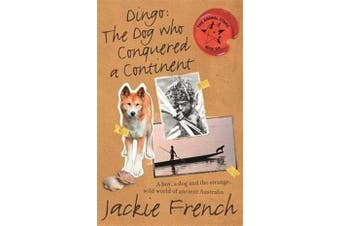 Dingo - The Dog Who Conquered a Continent