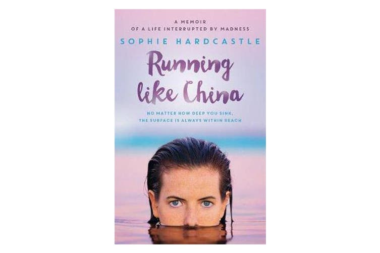 Running Like China - A memoir of a life interrupted by madness