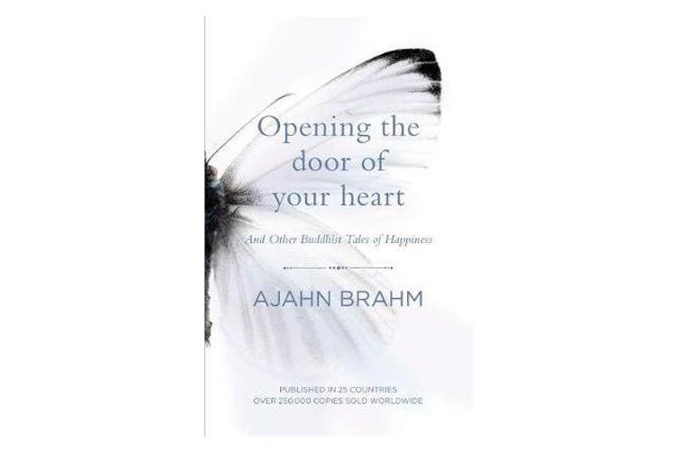 Opening the Door of Your Heart - And other Buddhist tales of happiness
