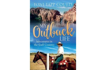 My Outback Life - The sequel to the bestselling memoir A Sunburnt Childhood