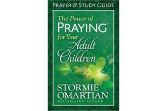 The Power of Praying (R) for Your Adult Children Prayer and Study Guide