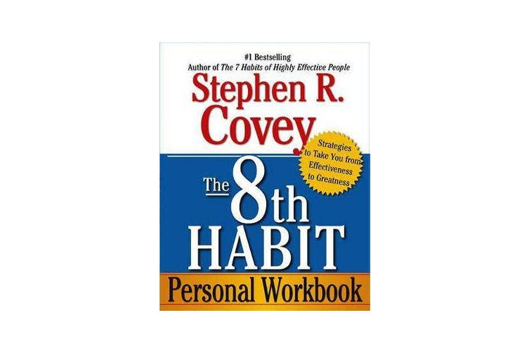 The 8th Habit Personal Workbook - Strategies to Take You from Effectiveness to Greatness