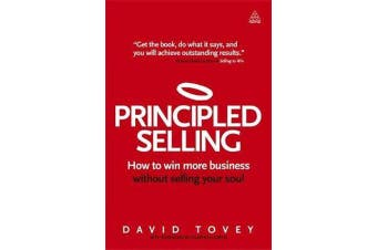 Principled Selling - How to Win More Business Without Selling Your Soul