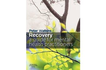 Recovery - A Guide for Mental Health Practitioners