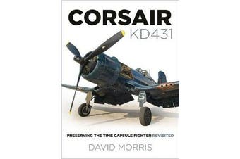 Corsair KD431 - Preserving The Time Capsule Fighter Revisited