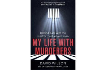My Life with Murderers - Behind Bars with the World's Most Violent Men
