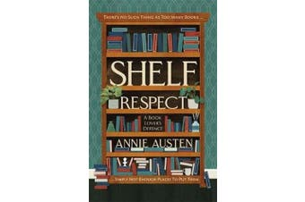 Shelf Respect - A Book Lovers' Guide to Curating Book Shelves at Home