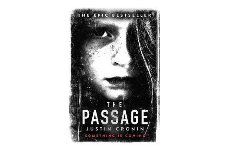 The Passage - The original post-apocalyptic virus thriller: chosen as Time Magazine's one of the best books to read during self-isolation in the Coronavirus outbreak