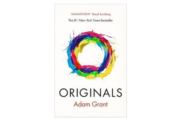 Originals - How Non-conformists Change the World