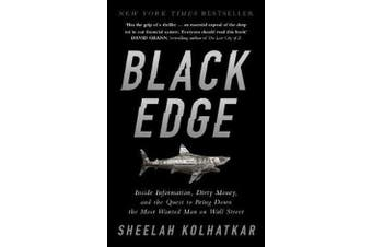 Black Edge - Inside Information, Dirty Money, and the Quest to Bring Down the Most Wanted Man on Wall Street