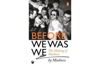 Before We Was We - The Making of Madness by Madness
