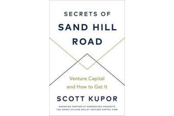 Secrets of Sand Hill Road - Venture Capital-and How to Get It