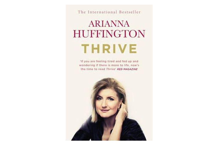 Thrive - The Third Metric to Redefining Success and Creating a Happier Life