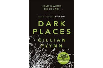 Dark Places - The New York Times bestselling phenomenon from the author of Gone Girl
