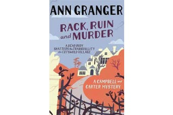 Rack, Ruin and Murder (Campbell & Carter Mystery 2) - An English village whodunit of murder, secrets and lies