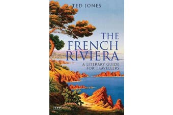The French Riviera - A Literary Guide for Travellers
