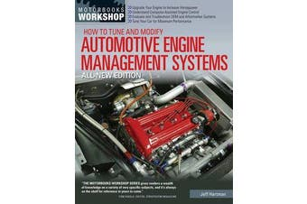How to Tune and Modify Automotive Engine Management Systems - Upgrade Your Engine to Increase Horsepower