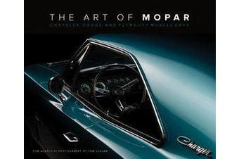 The Art of Mopar - Chrysler, Dodge, and Plymouth Muscle Cars